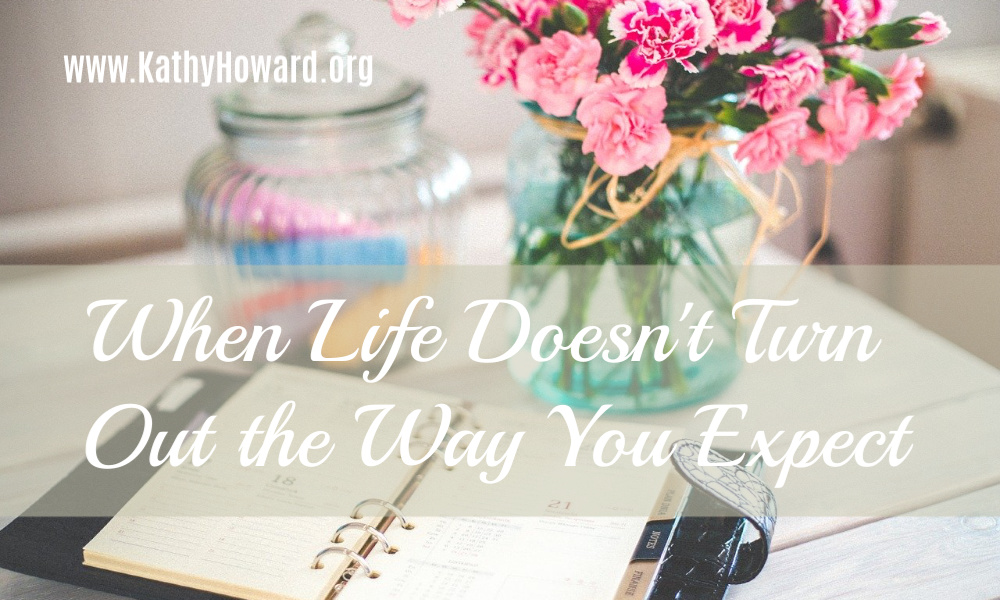 Kathy Howard: When life doesn't turn out the way you expect